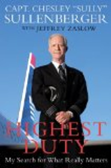 Highest Duty: My Search for What Really Matters [Hardcover] Cover