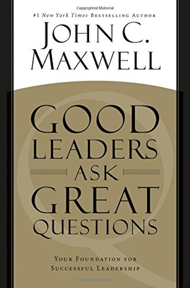 Good Leaders Ask Great Questions: Your Foundation for Successful Leadership [Paperback] Cover