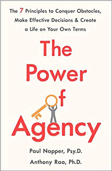 The Power of Agency: The 7 Principles to Conquer Obstacles, Make Effective Decisions, and Create a Life on Your Own Terms [Hardcover] Cover