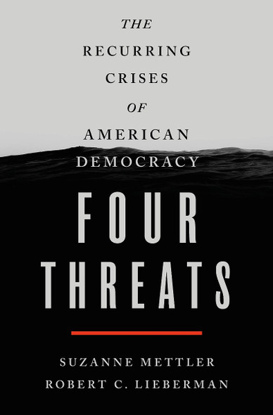 Four Threats: The Recurring Crises of American Democracy [Hardcover] Cover