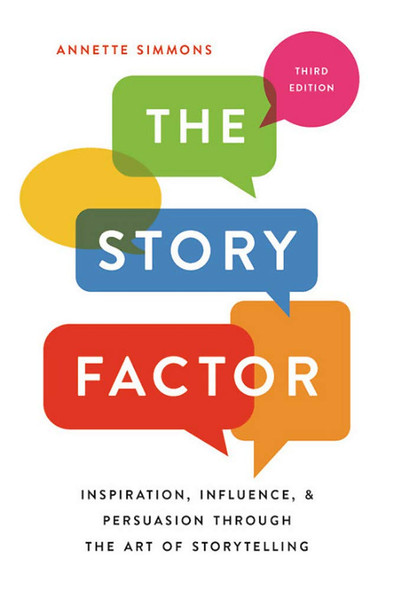 The Story Factor: Inspiration, Influence, and Persuasion through the Art of Storytelling [Paperback] Cover