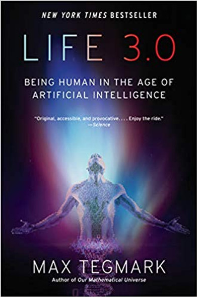 Life 3.0: Being Human in the Age of Artificial Intelligence [Paperback] Cover