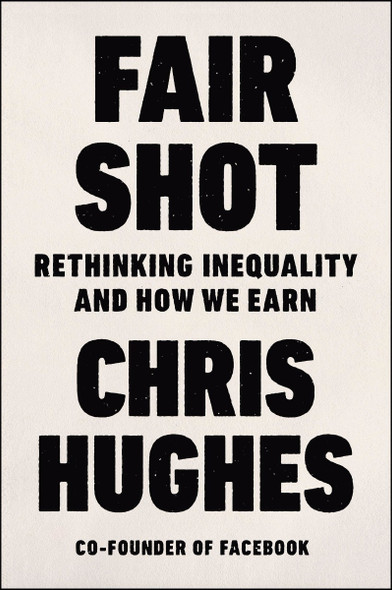 Fair Shot: Rethinking Inequality and How We Earn [Hardcover] Cover