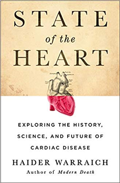 State of the Heart: Exploring the History, Science, and Future of Cardiac Disease [Hardcover] Cover