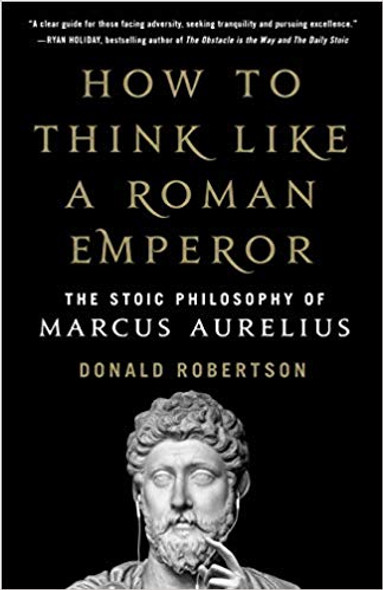 How to Think Like a Roman Emperor: The Stoic Philosophy of Marcus Aurelius [Hardcover] Cover