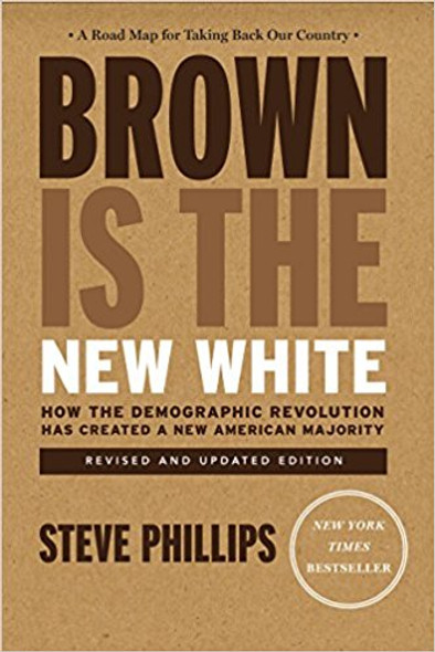 Brown Is the New White: How the Demographic Revolution Has Created a New American Majority [Paperback] Cover