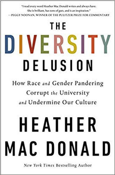 The Diversity Delusion: How Race and Gender Pandering Corrupt the University and Undermine Our Culture [Hardcover] Cover