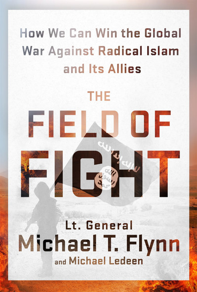 The Field of Fight: How We Can Win the Global War Against Radical Islam and Its Allies [Hardcover] Cover