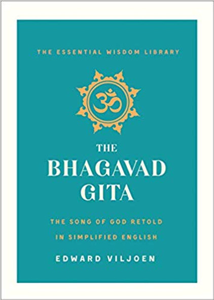 The Bhagavad Gita: A Song of God Retold in Simplified English (the Essential Wisdom Library) [Paperback] Cover