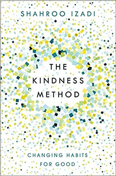The Kindness Method: Changing Habits for Good [Paperback] Cover