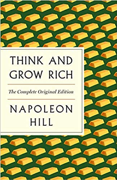 Think and Grow Rich: The Original Edition Plus Bonus Material (an Essential Success Classic) [Paperback] Cover