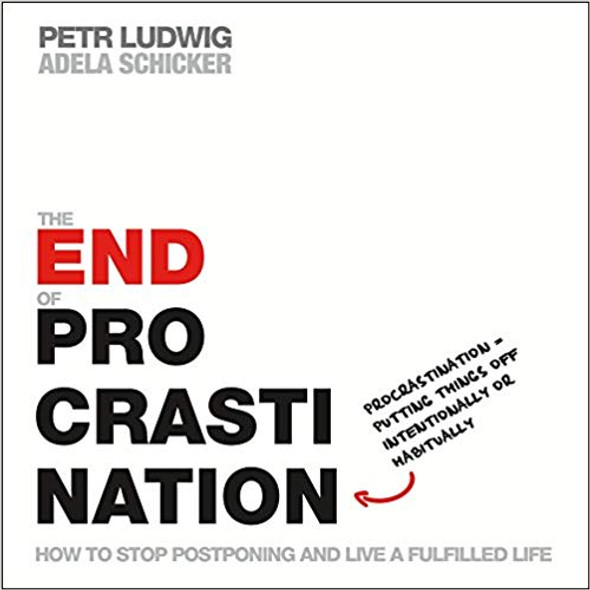 The End of Procrastination: How to Stop Postponing and Live a Fulfilled Life [Paperback] Cover