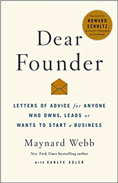 Dear Founder: Letters of Advice for Anyone Who Leads, Manages, or Wants to Start a Business [Hardcover] Cover