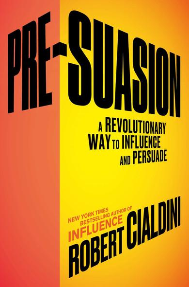 Pre-Suasion: A Revolutionary Way to Influence and Persuade [Hardcover] Cover