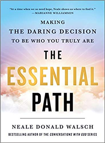 The Essential Path: Making the Daring Decision to Be Who You Truly Are [Hardcover] Cover
