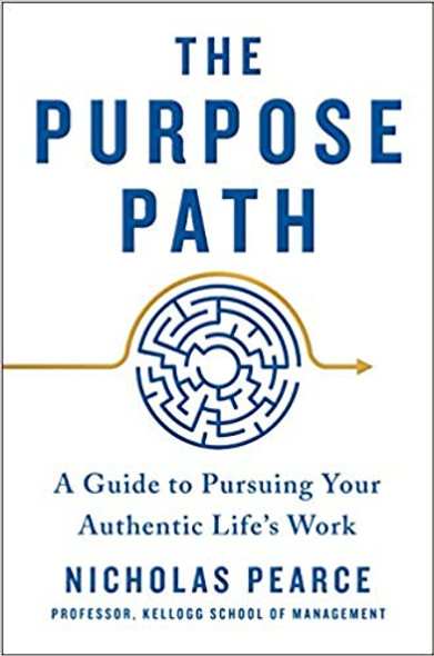 The Purpose Path: A Guide to Pursuing Your Authentic Life's Work [Hardcover] Cover