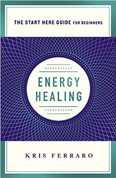 Energy Healing: Simple and Effective Practices to Become Your Own Healer (a Start Here Guide) [Paperback] Cover