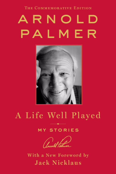A Life Well Played: My Stories (Commemorative Edition) [Hardcover] Cover