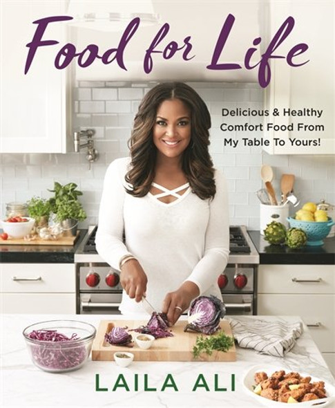 Food for Life: Delicious & Healthy Comfort Food from My Table to Yours! [Hardcover] Cover