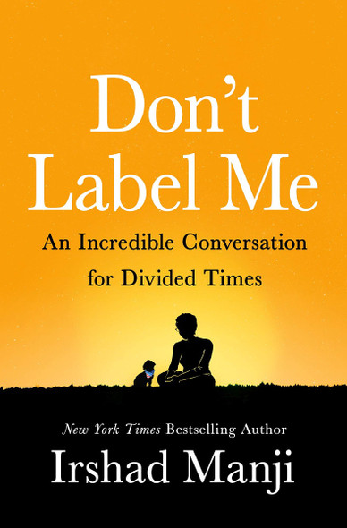 Don't Label Me: An Incredible Conversation for Divided Times [Hardcover] Cover