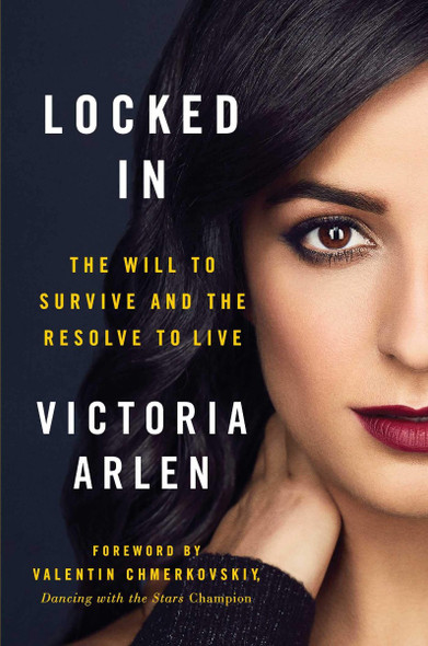 Locked in: The Will to Survive and the Resolve to Live [Hardcover] Cover