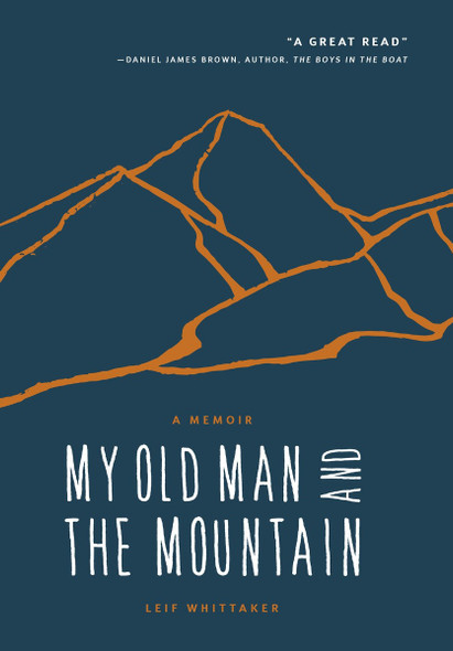 My Old Man and the Mountain: A Memoir [Hardcover] Cover