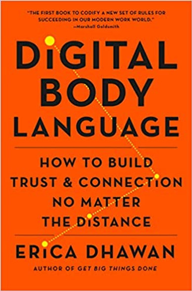 Digital Body Language: How to Build Trust and Connection, No Matter the Distance [Hardcover] Cover