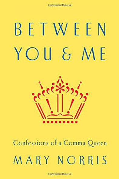 Between You & Me: Confessions of a Comma Queen [Paperback] Cover