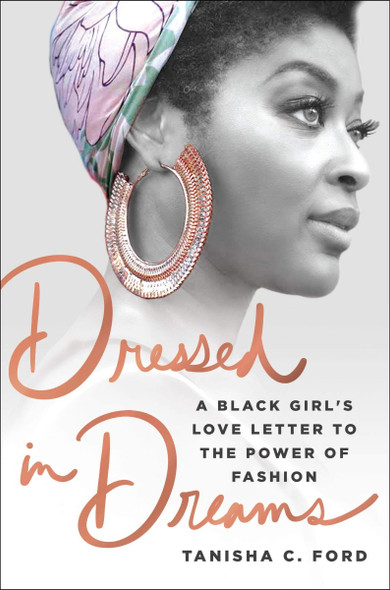 Dressed in Dreams: A Black Girl's Love Letter to the Power of Fashion [Hardcover] Cover