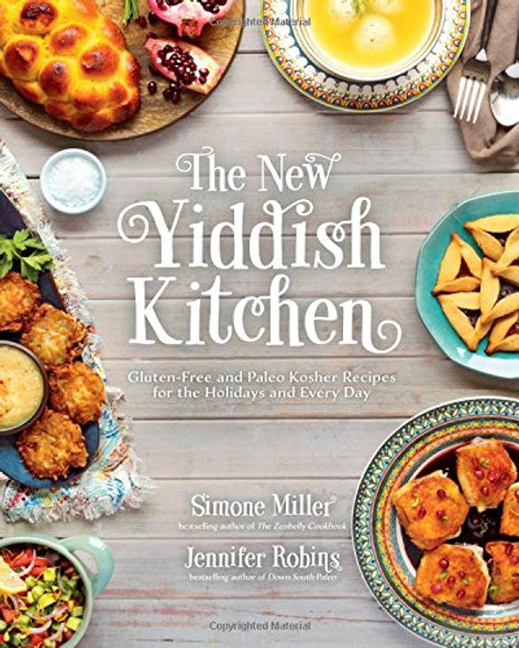 The New Yiddish Kitchen: Gluten-Free and Paleo Kosher Recipes for the Holidays and Every Day [Hardcover] Cover