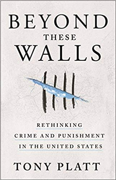 Beyond These Walls: Rethinking Crime and Punishment in the United States [Hardcover] Cover