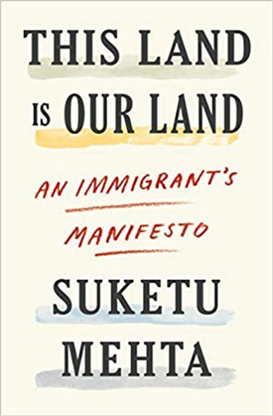 This Land Is Our Land: An Immigrant's Manifesto [Hardcover] Cover