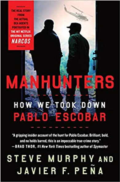 Manhunters: How We Took Down Pablo Escobar [Paperback] Cover