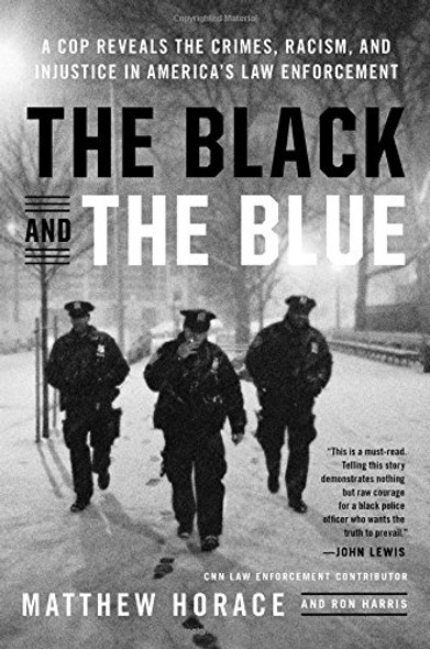 The Black and the Blue: A Cop Reveals the Crimes, Racism, and Injustice in America's Law Enforcement [Hardcover] Cover