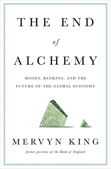 The End of Alchemy: Money, Banking, and the Future of the Global Economy [Hardcover] Cover