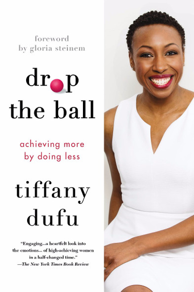 Drop the Ball: Achieving More by Doing Less [Paperback] Cover