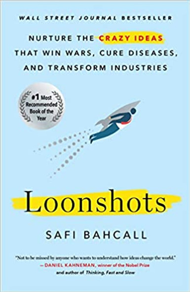 Loonshots: Nurture the Crazy Ideas That Win Wars, Cure Diseases, and Transform Industries [Paperback] Cover