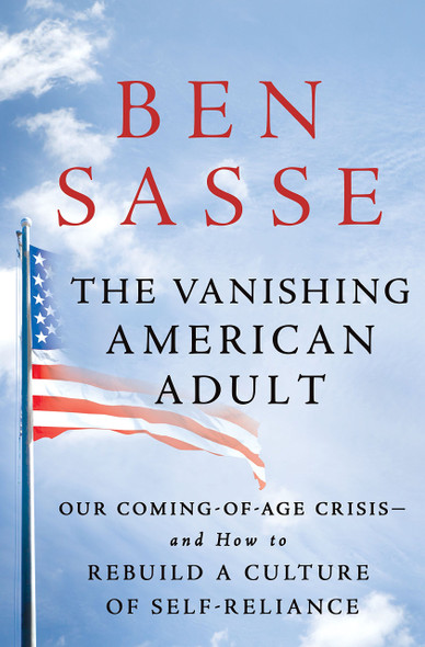 The Vanishing American Adult: Our Coming-Of-Age Crisis--And How to Rebuild a Culture of Self-Reliance [Hardcover] Cover