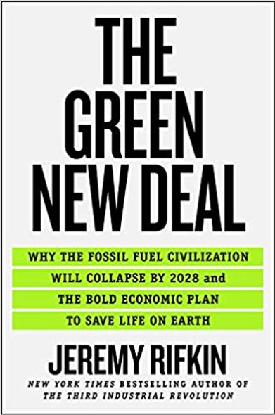 The Green New Deal: Why the Fossil Fuel Civilization Will Collapse by 2028 and the Bold Economic Plan to Save Life on Earth [Hardcover] Cover