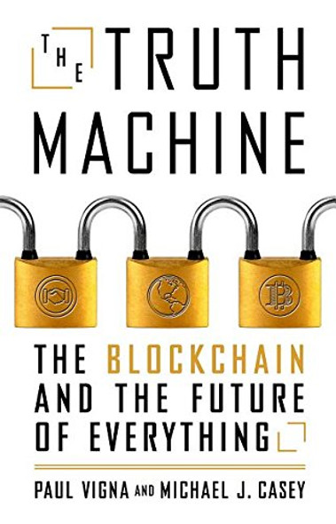 The Truth Machine: The Blockchain and the Future of Everything [Hardcover] Cover