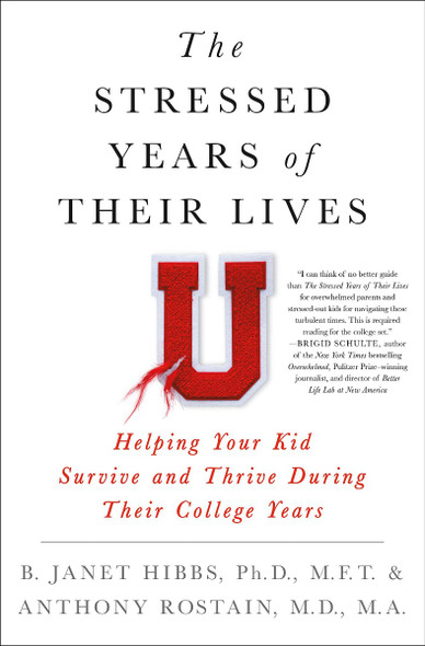 The Stressed Years of Their Lives: Helping Your Kid Survive and Thrive During Their College Years [Hardcover] Cover
