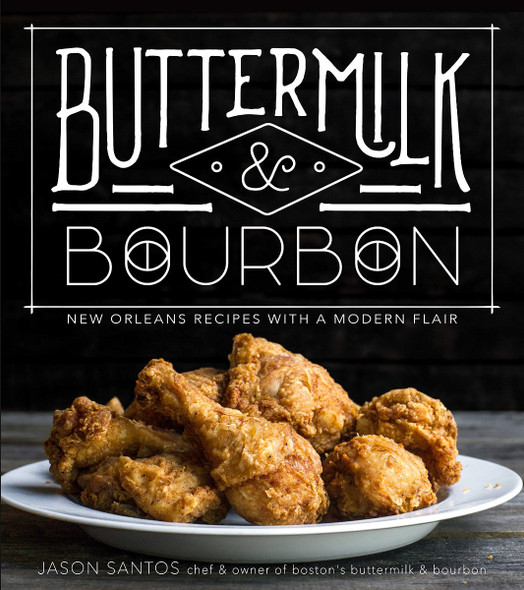 Buttermilk & Bourbon: New Orleans Recipes with a Modern Flair [Paperback] Cover