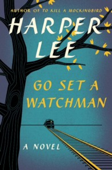 Go Set a Watchman [Hardcover] Cover