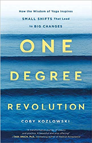 One Degree Revolution: How the Wisdom of Yoga Inspires Small Shifts That Lead to Big Changes [Hardcover] Cover
