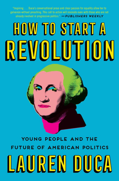 How to Start a Revolution: Young People and the Future of American Politics [Paperback] Cover