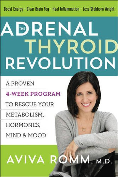 The Adrenal Thyroid Revolution: A Proven 4-Week Program to Rescue Your Metabolism, Hormones, Mind & Mood [Paperback] Cover