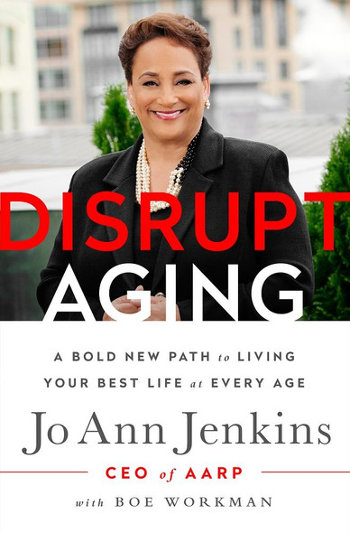 Disrupt Aging: A Bold New Path to Living Your Best Life at Every Age [Hardcover] Cover
