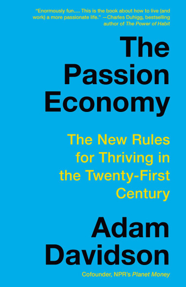 The Passion Economy: The New Rules for Thriving in the Twenty-First Century [Paperback] Cover