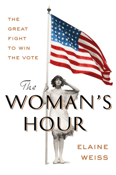 The Woman's Hour: The Great Fight to Win the Vote [Hardcover] Cover
