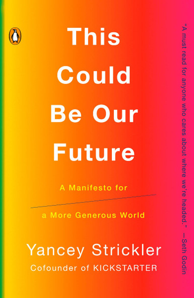 This Could Be Our Future: A Manifesto for a More Generous World [Paperback] Cover